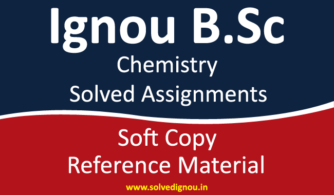 Ignou BSc chemistry solved assignments (CHE)